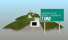 Desempleo en Mexico y Morelos