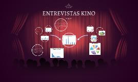 ENTREVISTAS KINO