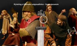 Kynning á Íslenska sögusafninu - Saga museum