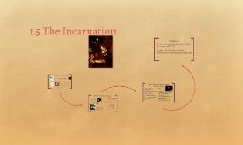 1.5 The Incarnation