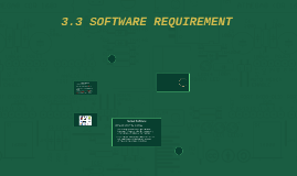 3.3 SOFTWARE REQUIREMENT