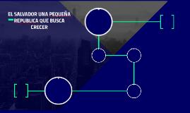 EL SALVADOR UNA PEQUEÑA REPUBLICA QUE BUSCA CRECER