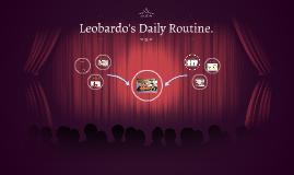 Leobardo's Daily Routine.