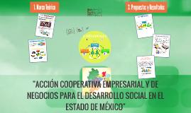 ACCIÓN COOPERATIVA EMPRESARIAL Y DE NEGOCIOS PARA EL DESARROLLO SOCIAL EN EL ESTADO DE MÉXICO