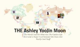 THE Ashley YooJin Moon