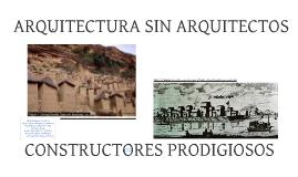 Copy of ANALISIS ARQUITECTURA SIN ARQUITECTOS - CONSTRUCTORES PRODIGIOSOS