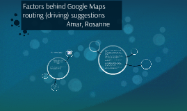 Factors behind Google Maps routing (driving) suggestions