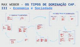 MAX WEBER - OS TIPOS DE DOMINAÇÃO CAPÍTULO III - Economia e