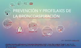 PREVENCIÓN Y PROFILAXIS DE LA BRONCOASPIRACIÓN
