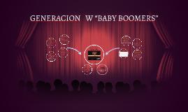 "Copy of GENERACION   W ""BABY BOOMERS"""