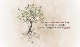 Copy of Proyecto Socioeducativo: Los valores en mi escuela