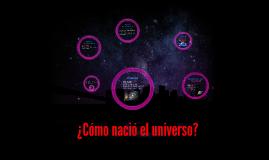 ¿Cómo nació el universo?