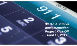 NG 911 ESInet Kick-off Apr 2019