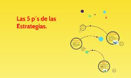 Las 5 p´s de las Estrategias.