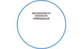 MOTIVACION EN SESION DE APRENDIZAJE