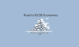 Road to IGCSE Economics