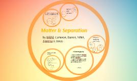 Matter & Separation