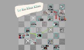 Copy of Klu Klux Klan (KKK)