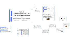 Copy of EDIFICACION DE LAS CIVILIZACIONES ANTIGUAS.