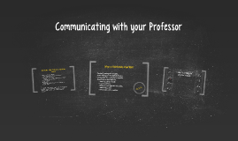 Communicating with your Professor