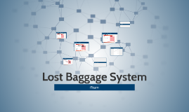 Lost baggage System