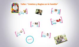 """Copy of Copy of Taller: """"Límites y Reglas en la Familia"""""""