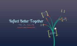 Reflect Better Together