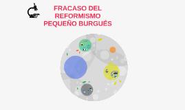 FRACASO DEL REFORMISMO PEQUEÑO BURGUÉS