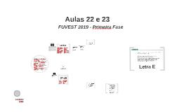 Aulas 22 e 23 - FUVEST Primeira Fase 2019
