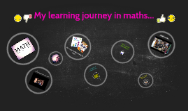 Copy of My learning journey in maths...