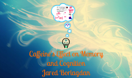 Caffeine's Effect on Memory and Cognition