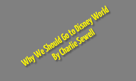 Why We Should Go to Disney World