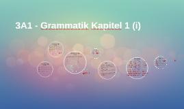 3A1 - Grammatik Kapitel 1 (i)