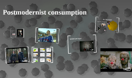 Postmodernism and consuming