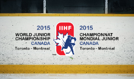 Hockey Canada WORLD JUNIOR CHAMPIONSHIP presentation (Prezi by: Janine Stonhill)