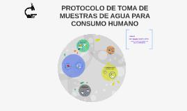 PROTOCOLO DE TOMA DE MUESTRAS DE AGUA PARA CONSUMO HUMANO