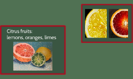 Citrus fruits: