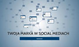 TWOJA MARKA W SOCIAL MEDIACH