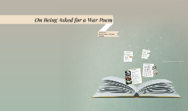 On Being Asked for a War Poem
