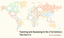 Teaching and Assessing in the 21st Century