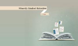 Minority Student Retention