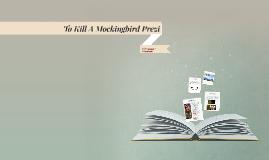 To Kill A Mockingbird Prezi
