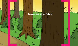 Raconter une fable