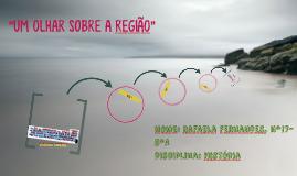 """""""UM OLHAR SOBRE A REGIÃO"""""""