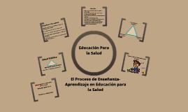 El Proceso de Enseñanza en Educación para la Salud