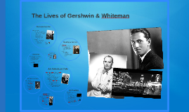 The Lives of Gershwin & Whiteman