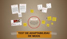 TEST DE ADAPTABILIDAD DE MOOS