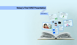Kelsey's Final WISE Presentation