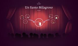 Copy of Un Santo Milagroso