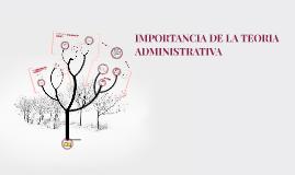 IMPORTANCIA DE LA TEORIA ADMINISTRATIVA